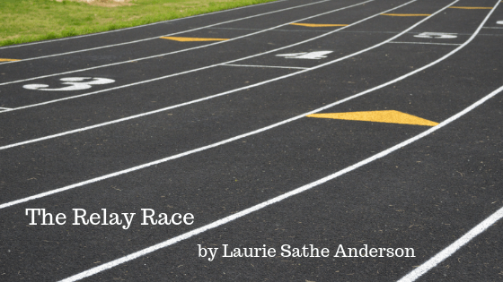 [image of race track] The Relay Race by Laurie Sathe Anderson